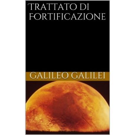 Ebook  Galileo Galilei Trattato sulle Fortificazioni