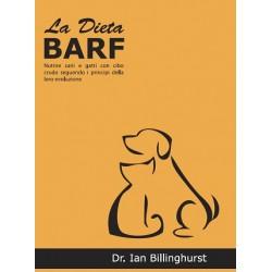 LA DIETA BARF  - Nutrire cani e  gatti con cibo crudo seguendo i principi dell'evoluzione